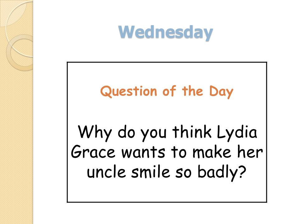 Wednesday Question of the Day Why do you think Lydia Grace wants to make her uncle smile so badly?