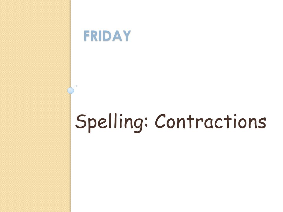 FRIDAY Spelling: Contractions