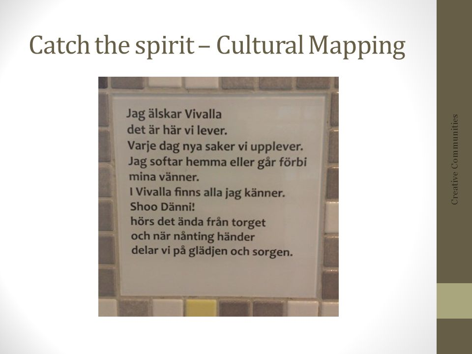 Catch the spirit – Cultural Mapping Creative Communities
