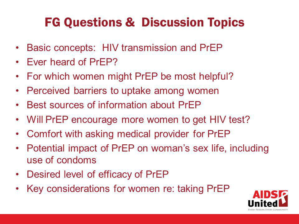 FG Questions & Discussion Topics Basic concepts: HIV transmission and PrEP Ever heard of PrEP.