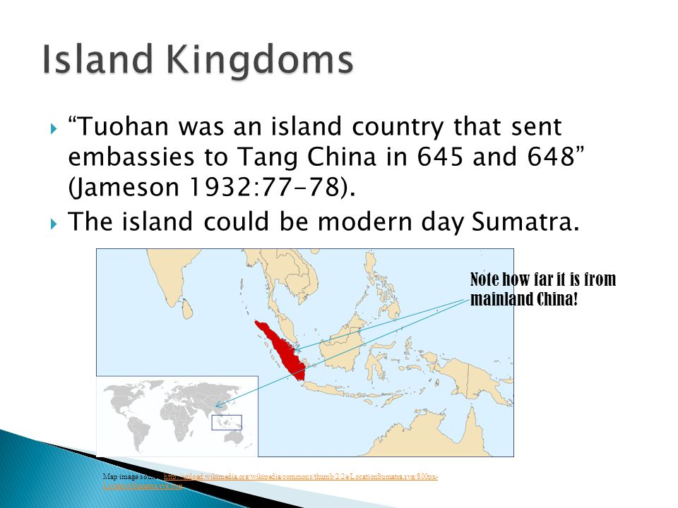 Tuohan was an island country that sent embassies to Tang China in 645 and 648 (Jameson 1932:77-78).