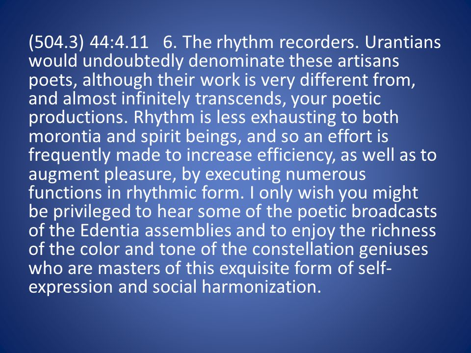 (504.3) 44:4.11 6. The rhythm recorders.