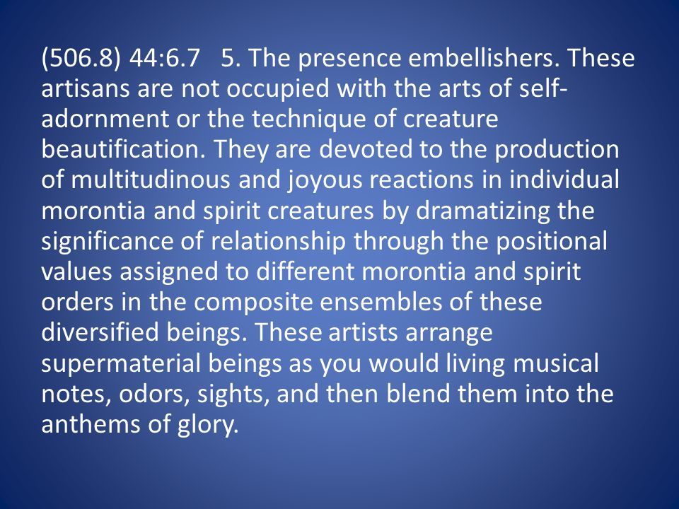 (506.8) 44:6.7 5. The presence embellishers.