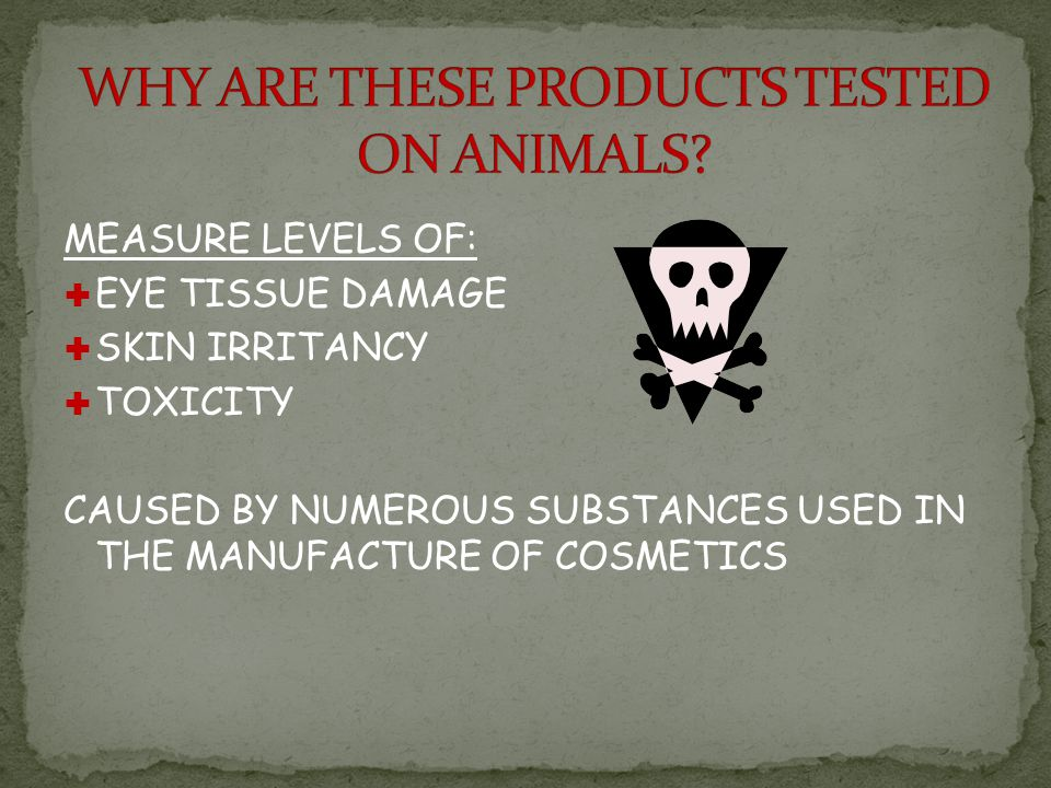 MEASURE LEVELS OF: EYE TISSUE DAMAGE SKIN IRRITANCY TOXICITY CAUSED BY NUMEROUS SUBSTANCES USED IN THE MANUFACTURE OF COSMETICS