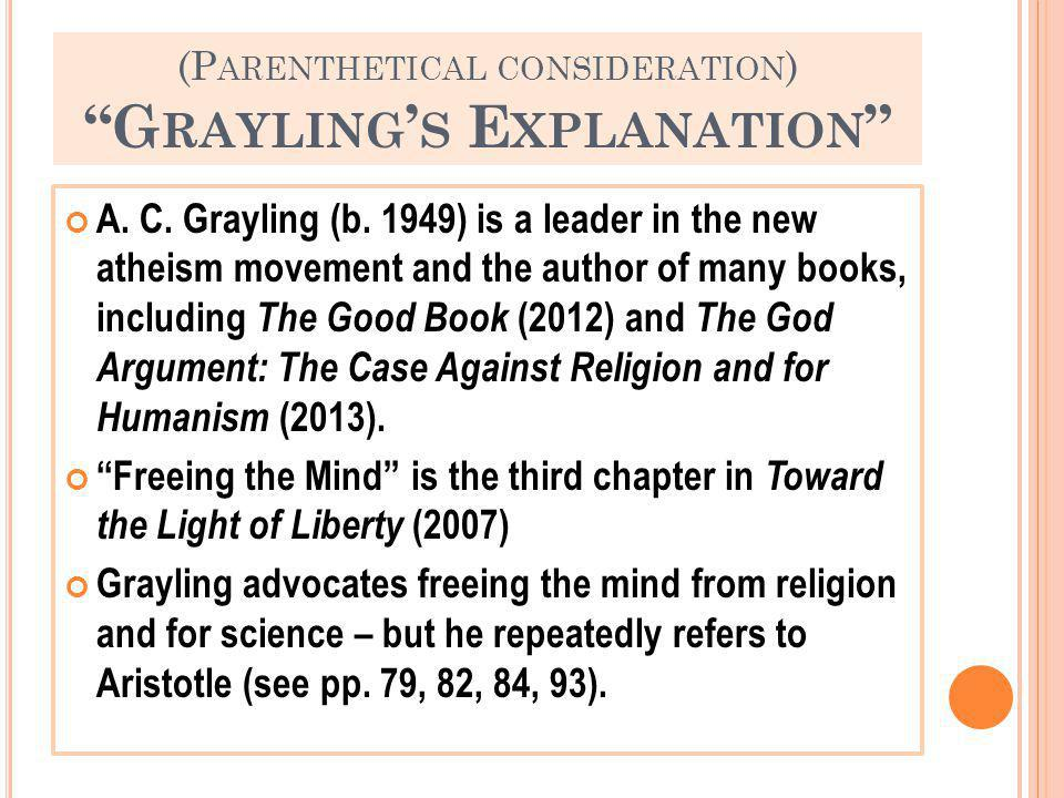 (P ARENTHETICAL CONSIDERATION ) G RAYLING S E XPLANATION A.