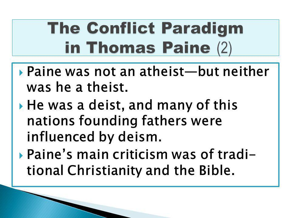 Paine was not an atheistbut neither was he a theist.