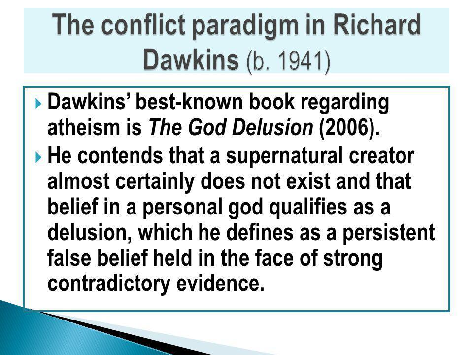 Dawkins best-known book regarding atheism is The God Delusion (2006).