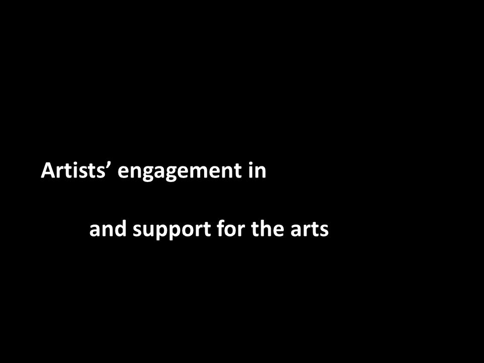 Artists engagement in and support for the arts