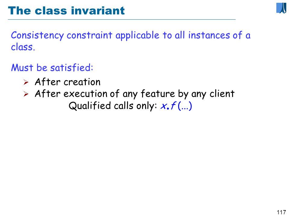 116 Introducing contracts may_withdraw (sum : INTEGER ): BOOLEAN -- Is it permitted to withdraw sum from account.