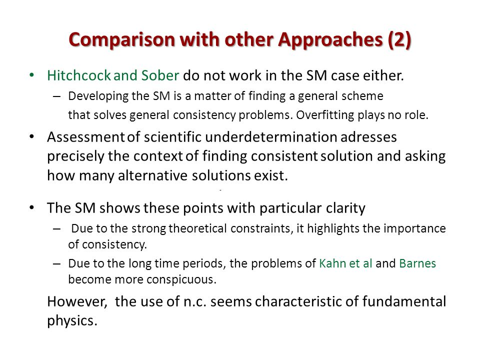 Comparison with other Approaches (2) Hitchcock and Sober do not work in the SM case either.