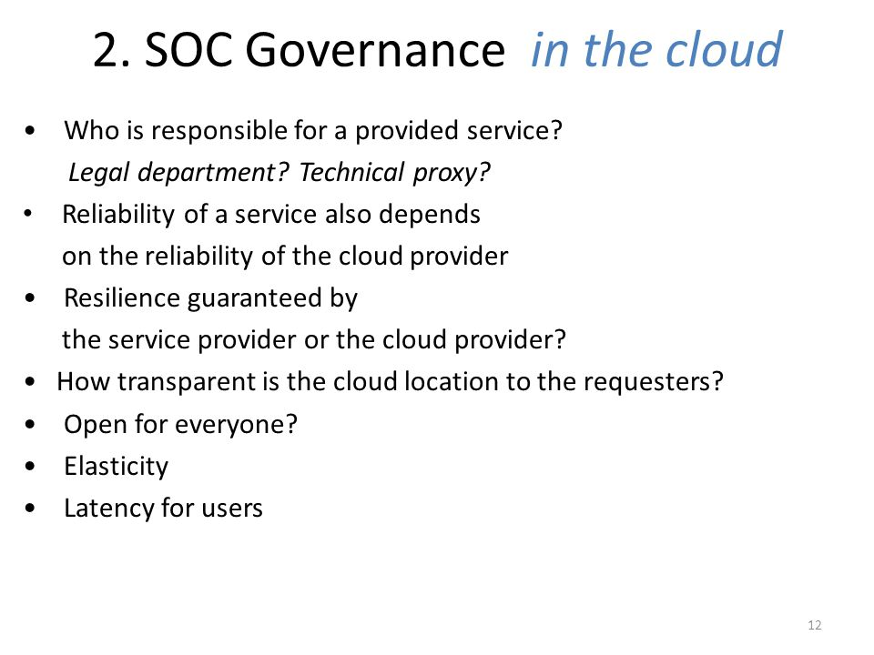 Who is responsible for a provided service? Legal department? Technical proxy? Reliability of a service also depends on the reliability of the cloud pr