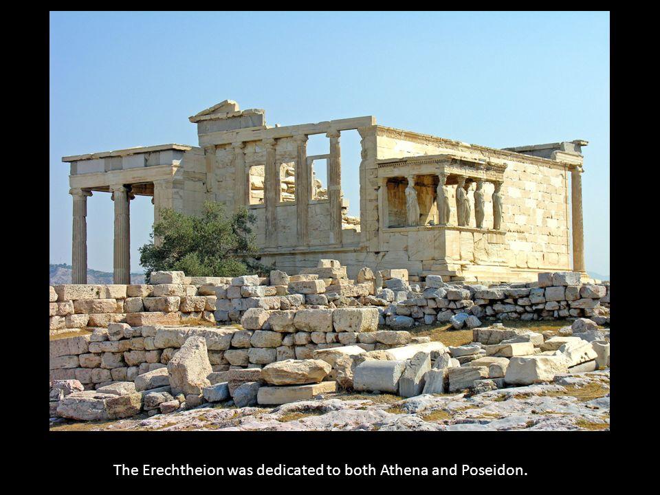 The Erechtheion was dedicated to both Athena and Poseidon.