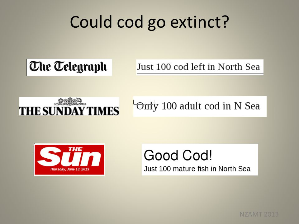 Could cod go extinct? NZAMT 2013