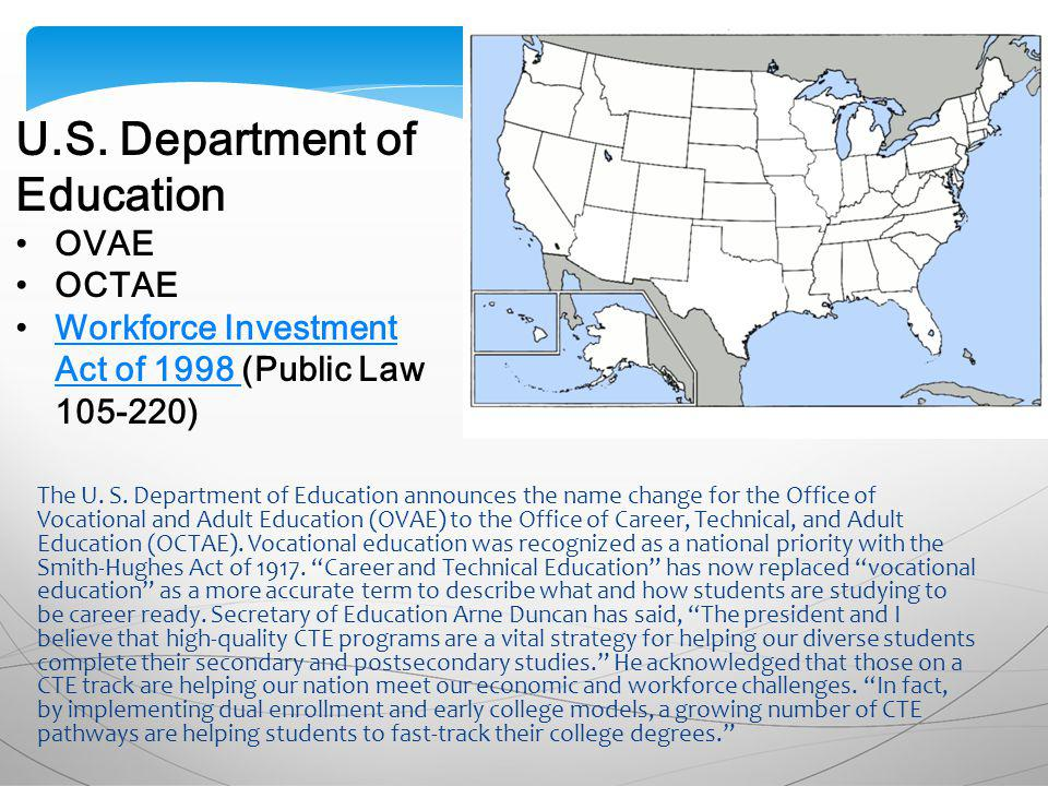 The U. S. Department of Education announces the name change for the Office of Vocational and Adult Education (OVAE) to the Office of Career, Technical