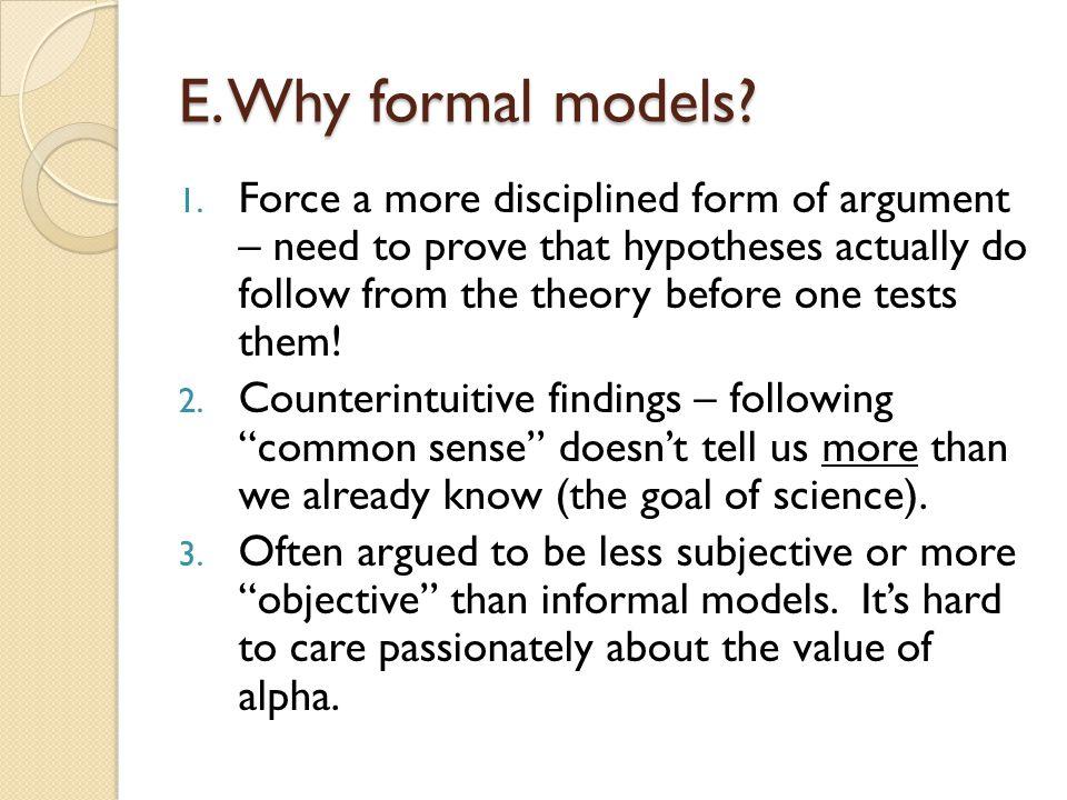 E.Why formal models. 1.