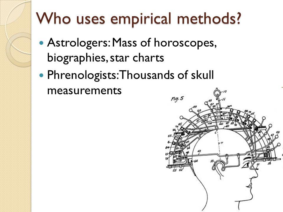 Who uses empirical methods.