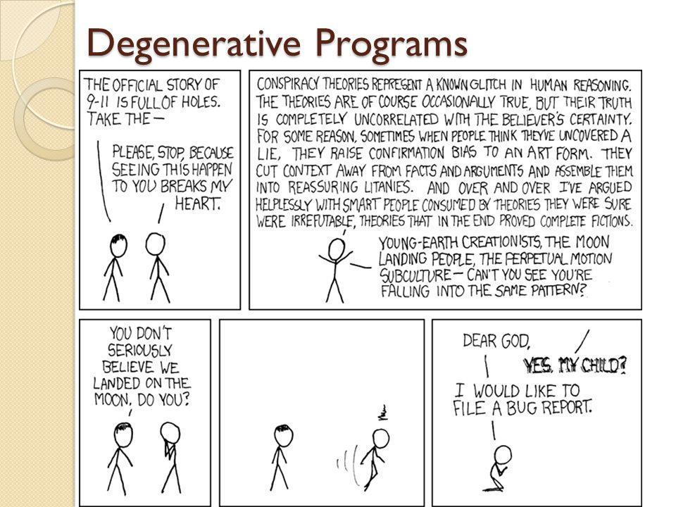 Degenerative Programs