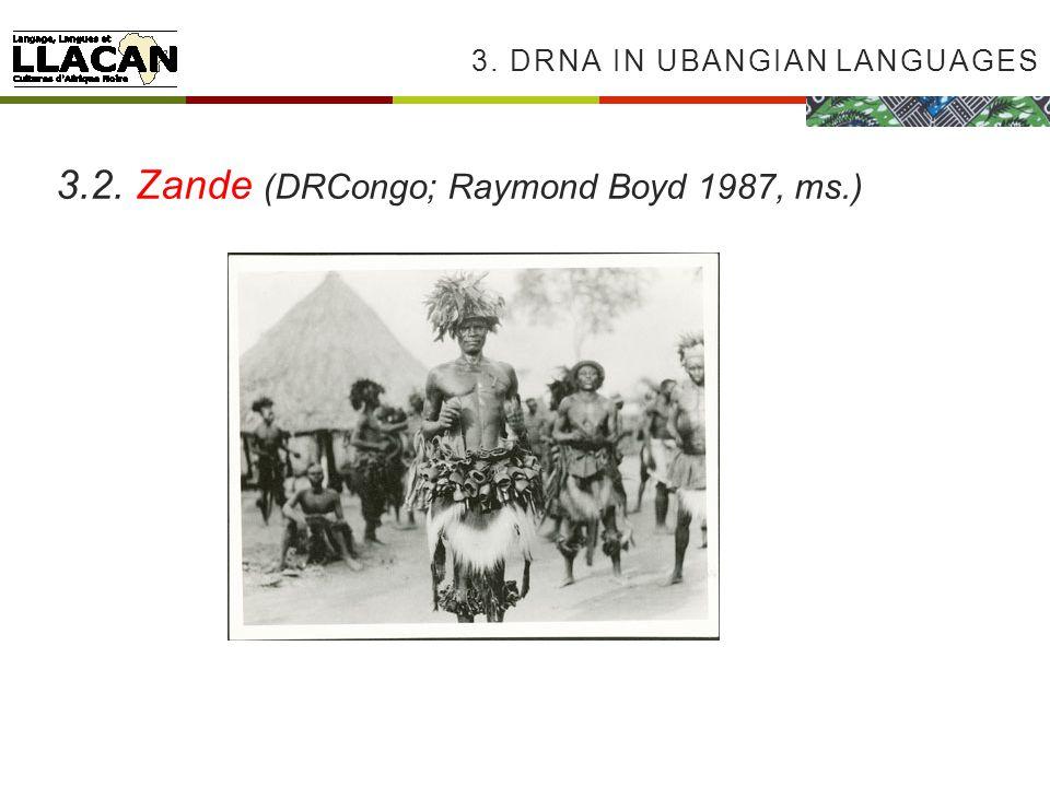3. DRNA IN UBANGIAN LANGUAGES 3.2. Zande (DRCongo; Raymond Boyd 1987, ms.)