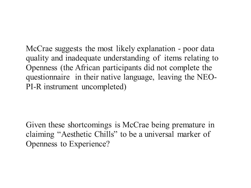 McCrae suggests the most likely explanation - poor data quality and inadequate understanding of items relating to Openness (the African participants d