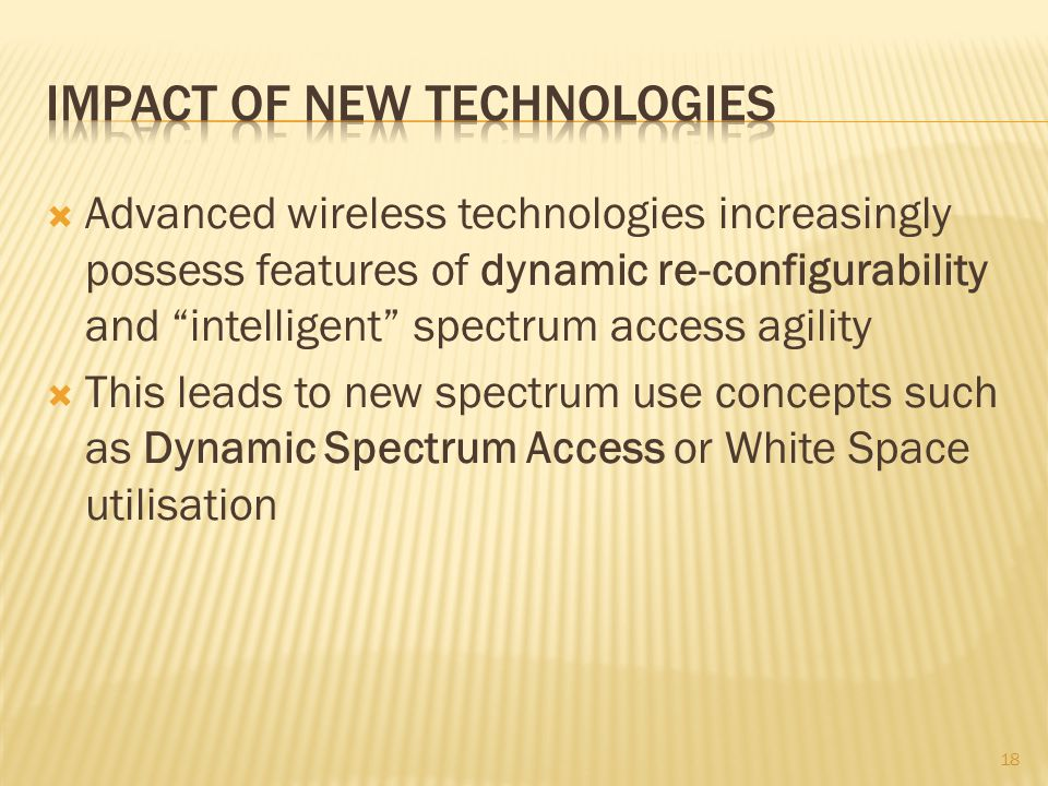 Advanced wireless technologies increasingly possess features of dynamic re-configurability and intelligent spectrum access agility This leads to new s