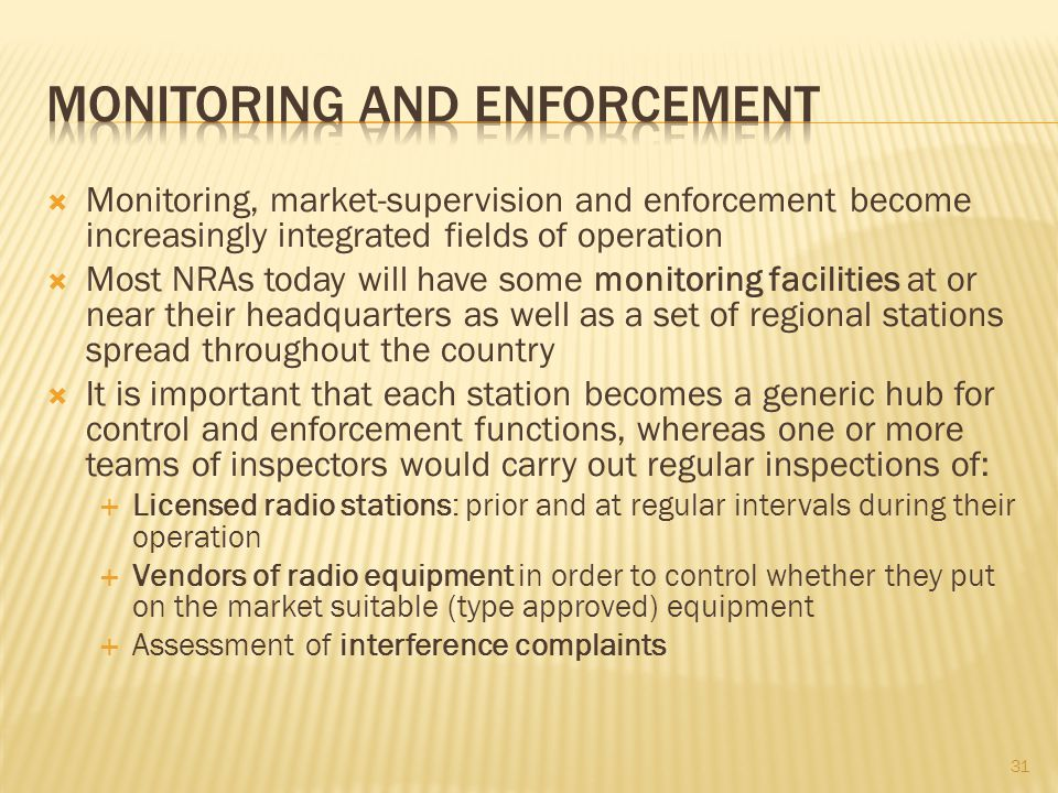 Monitoring, market-supervision and enforcement become increasingly integrated fields of operation Most NRAs today will have some monitoring facilities