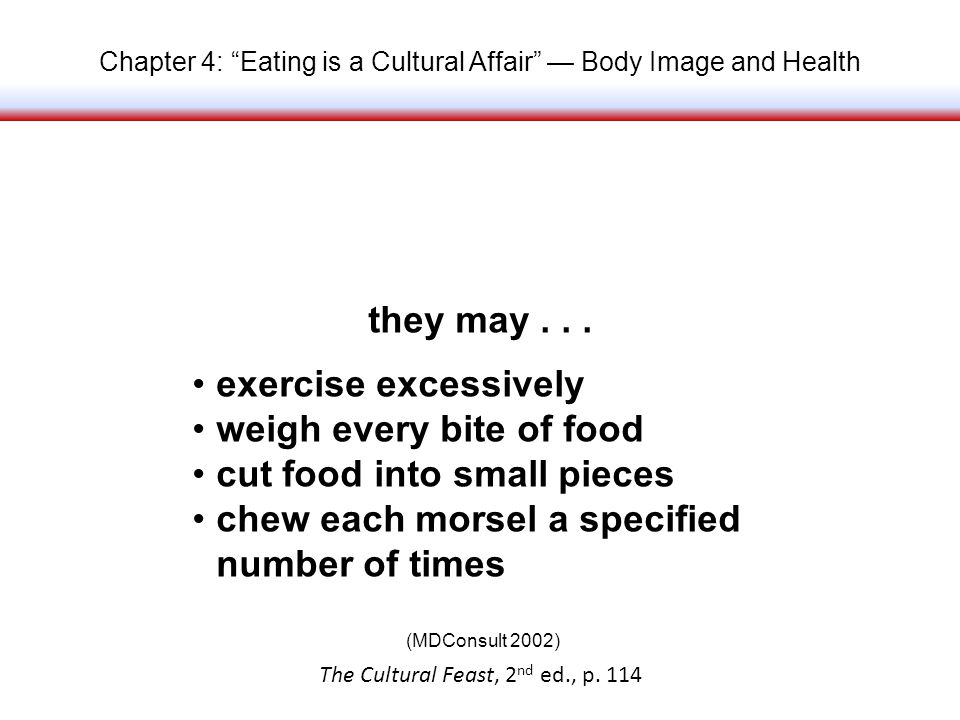 Chapter 4: Eating is a Cultural Affair Body Image and Health they may...