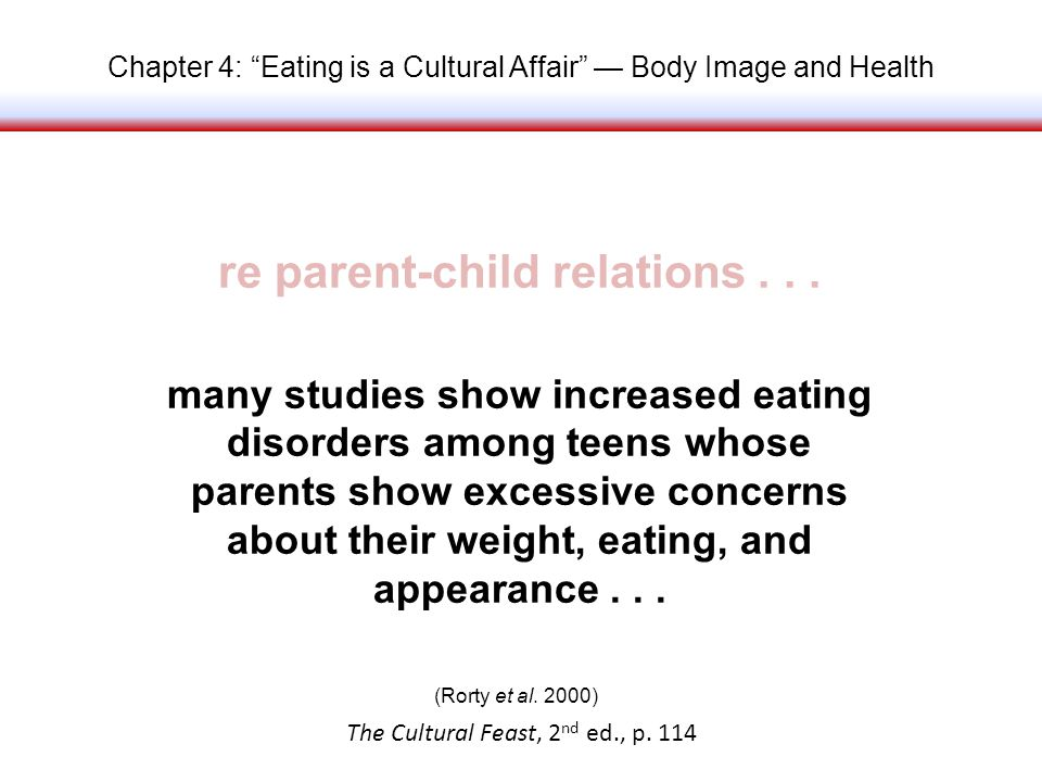 Chapter 4: Eating is a Cultural Affair Body Image and Health re parent-child relations...