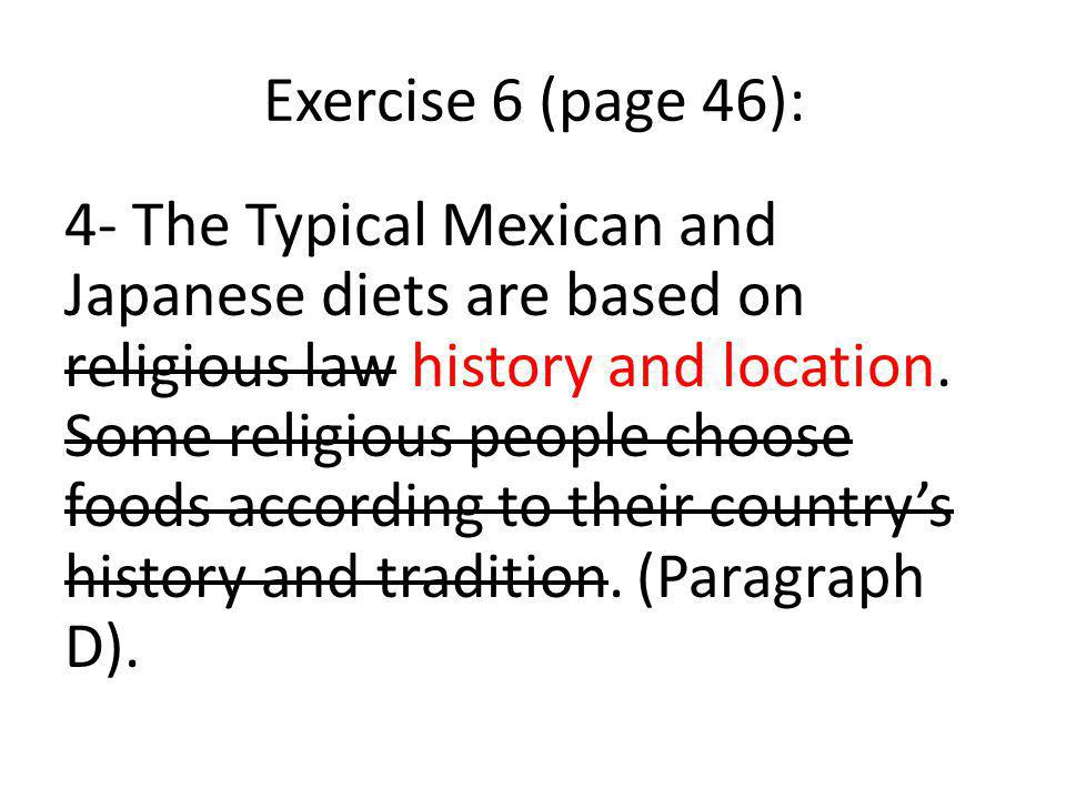 Exercise 6 (page 46): 4- The Typical Mexican and Japanese diets are based on religious law history and location.