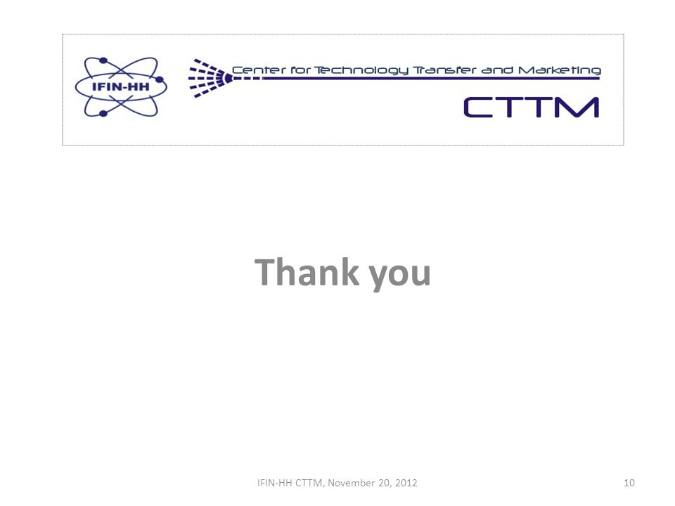 Thank you IFIN-HH CTTM, November 20, 201210