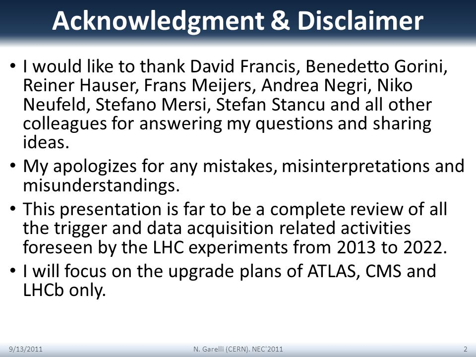 Acknowledgment & Disclaimer I would like to thank David Francis, Benedetto Gorini, Reiner Hauser, Frans Meijers, Andrea Negri, Niko Neufeld, Stefano M