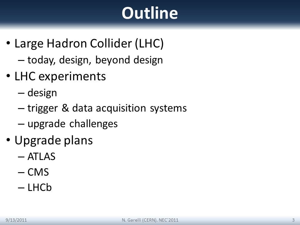 Outline Large Hadron Collider (LHC) – today, design, beyond design LHC experiments – design – trigger & data acquisition systems – upgrade challenges