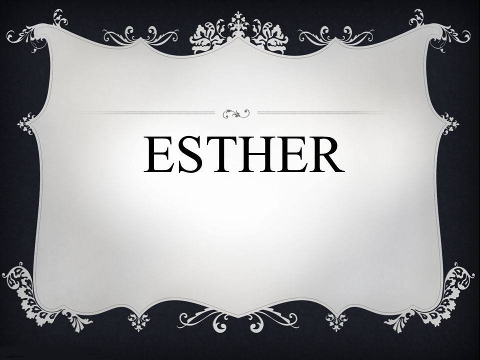 Esther: God in the background.The Story: Chapter 1.