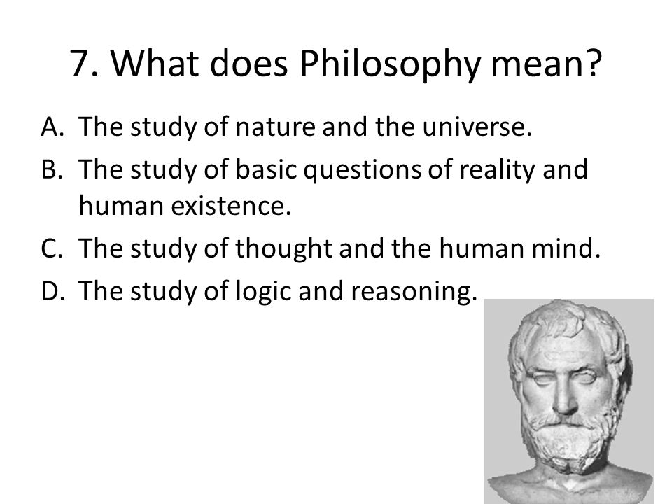 8.Socrates taught all of the following EXCEPT… A.Education was the key to personal growth.