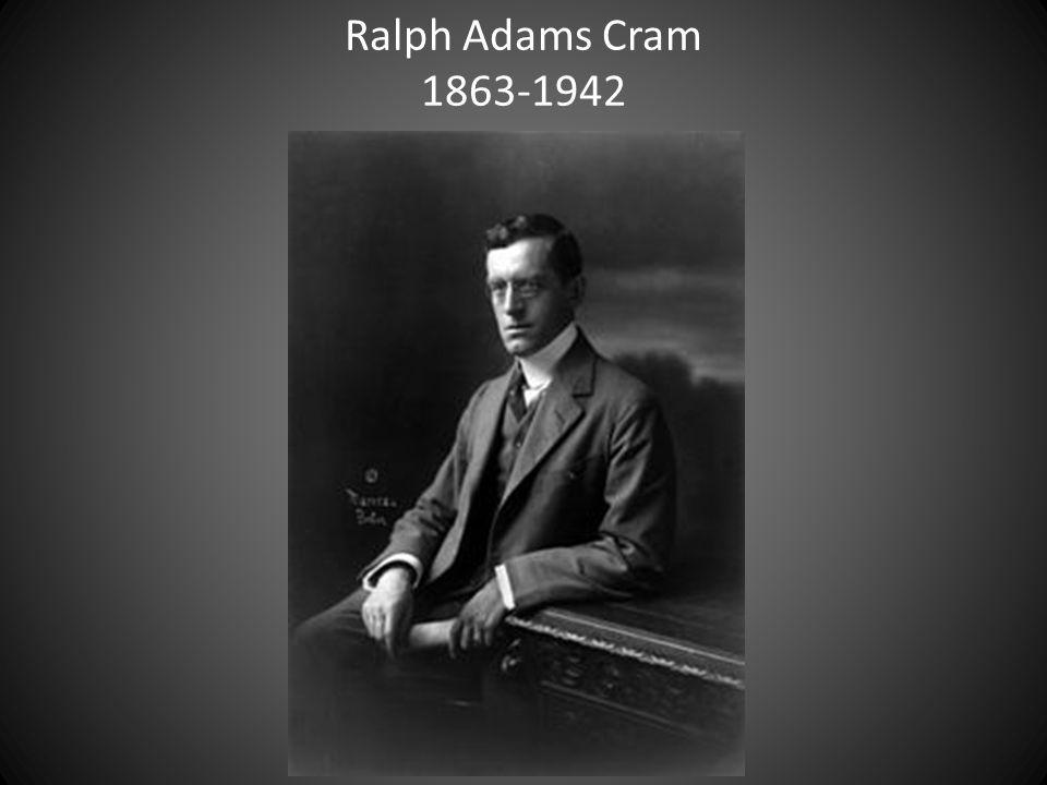 Ralph Adams Cram 1863-1942