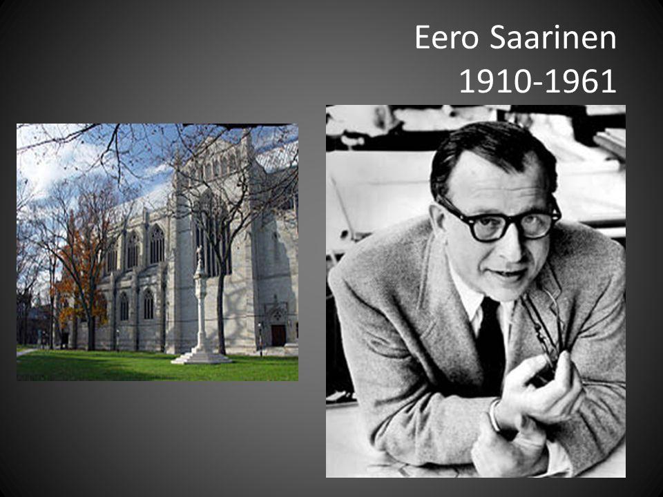 Eero Saarinen 1910-1961