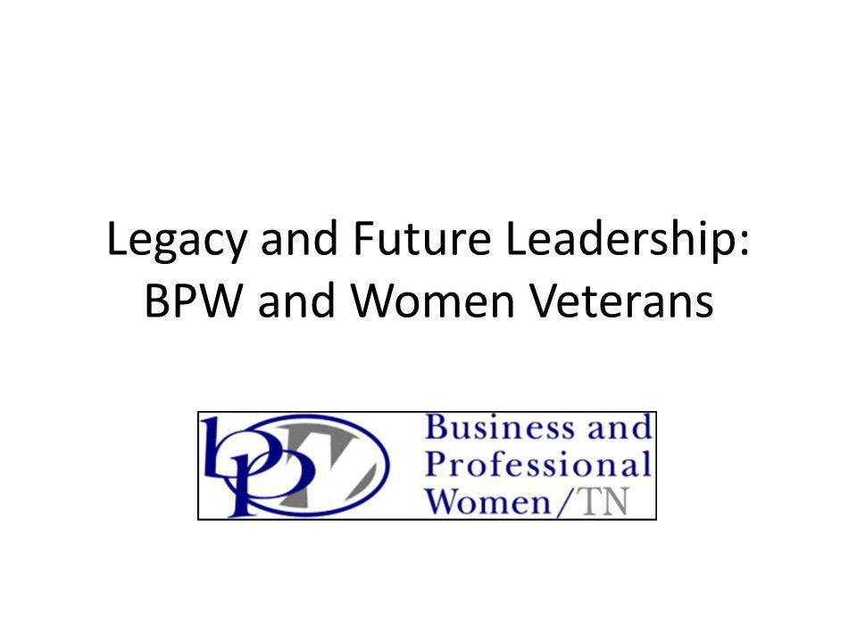 Legacy and Future Leadership: BPW and Women Veterans