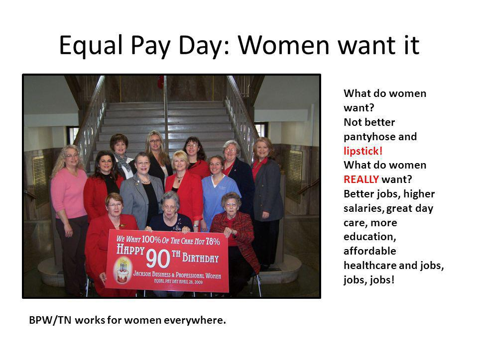 Equal Pay Day: Women want it What do women want. Not better pantyhose and lipstick.