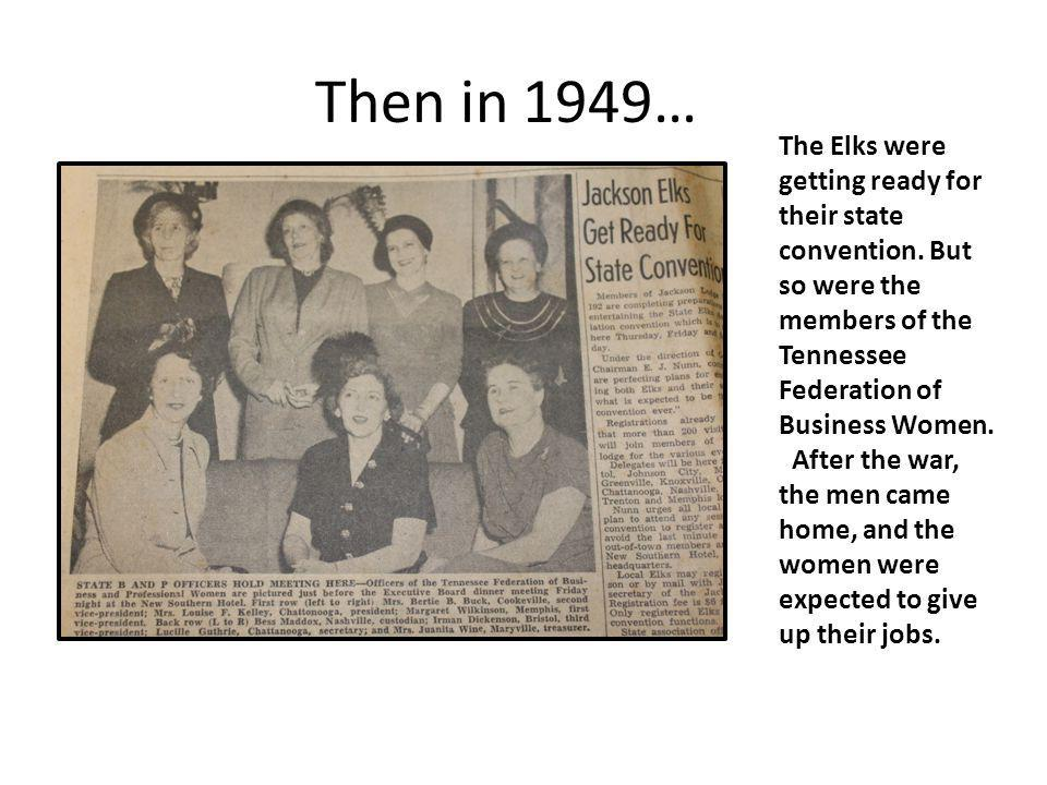 Then in 1949… The Elks were getting ready for their state convention. But so were the members of the Tennessee Federation of Business Women. After the