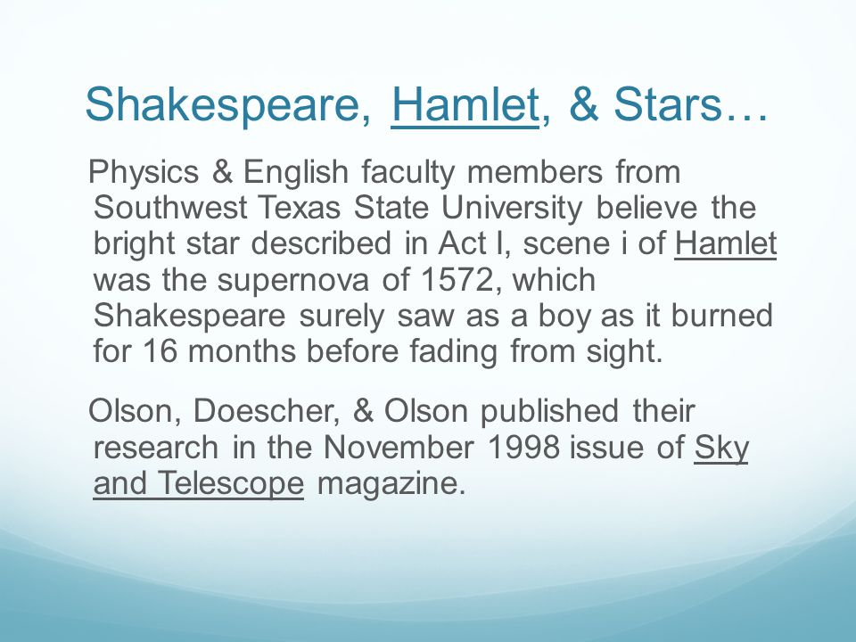 Shakespeare, Hamlet, & Stars… Physics & English faculty members from Southwest Texas State University believe the bright star described in Act I, scen