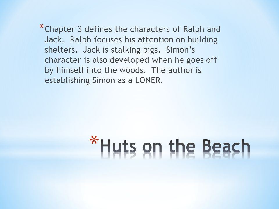 * Chapter 3 defines the characters of Ralph and Jack.