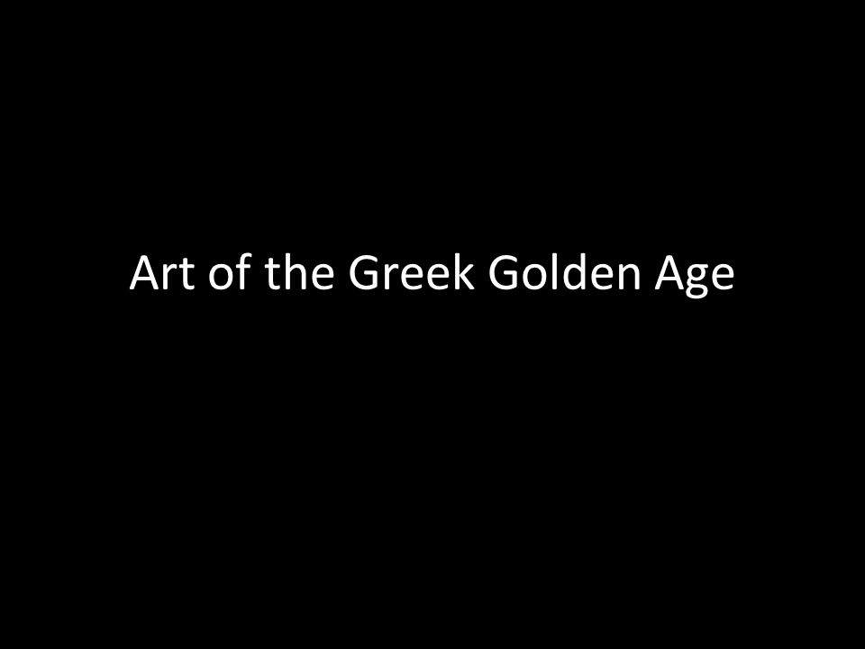 Art of the Greek Golden Age