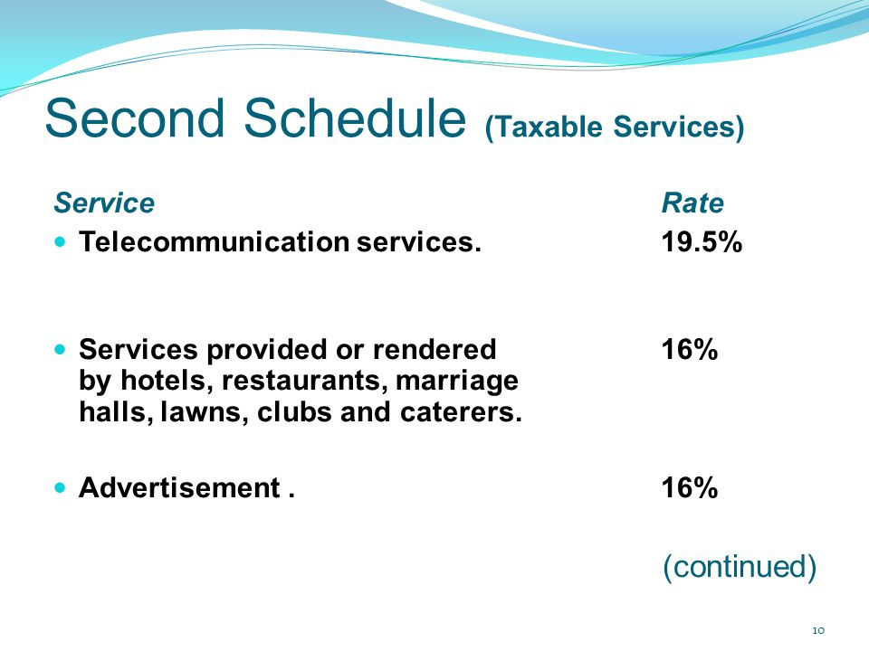 Second Schedule (Taxable Services) ServiceRate Telecommunication services. 19.5% Services provided or rendered16% by hotels, restaurants, marriage hal