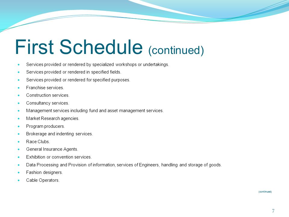 First Schedule (continued) Services provided or rendered by specialized workshops or undertakings. Services provided or rendered in specified fields.