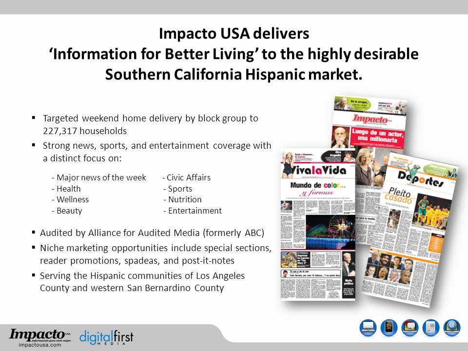8 million Hispanics live in the L.A.DMA, making it the nations #1 Hispanic market.