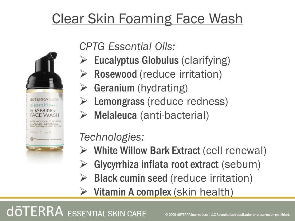 © 2009 dōTERRA International, LLC, Unauthorized duplication or presentation prohibited. ESSENTIAL SKIN CARE Clear Skin Foaming Face Wash CPTG Essentia