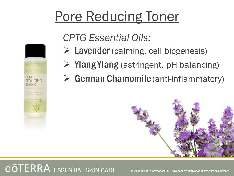 © 2009 dōTERRA International, LLC, Unauthorized duplication or presentation prohibited. ESSENTIAL SKIN CARE CPTG Essential Oils: Lavender (calming, ce