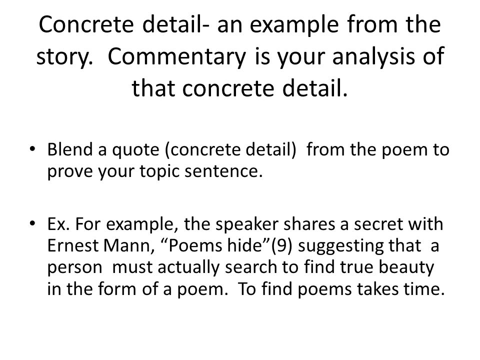 Concrete detail- an example from the story.Commentary is your analysis of that concrete detail.