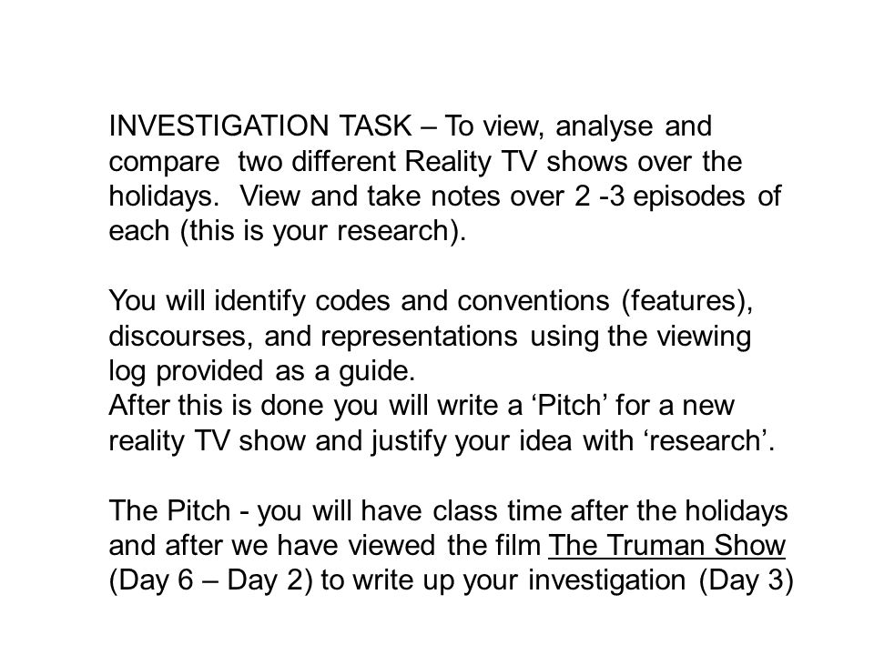 INVESTIGATION TASK – To view, analyse and compare two different Reality TV shows over the holidays.