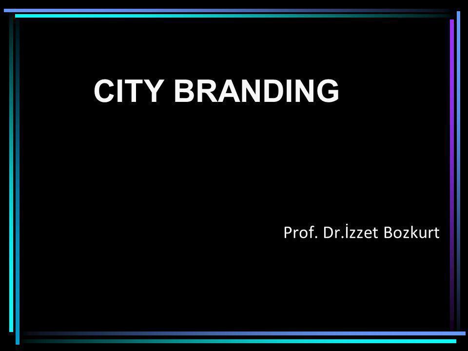 CITY BRANDING Prof. Dr.İzzet Bozkurt