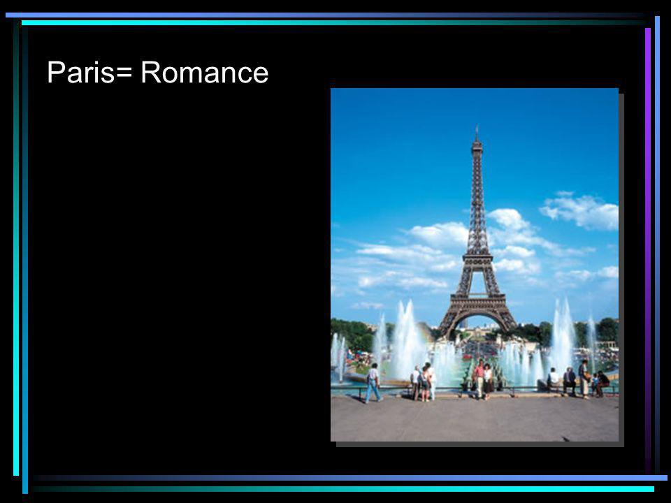 Paris= Romance